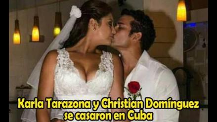 KARLA TARAZONA Y CHRISTIAN DOMINGUEZ SE CASARON EN CUBA
