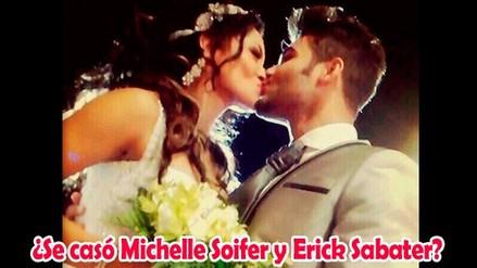 ¿Se casó Michelle Soifer con Erick Sabater?