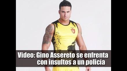 Video: Gino Assereto se enfrenta con insultos a un policía