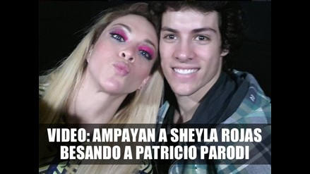 AMPAYAN A SHEYLA ROJAS BESANDO A PATRICIO PARODI - VIDEO