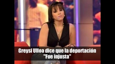 Greysi Ulloa dice que la deportación