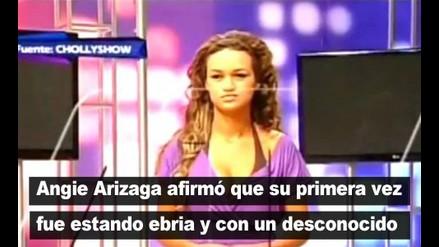 Angie Arizaga: La primera vez que tuve relaciones estaba borracha
