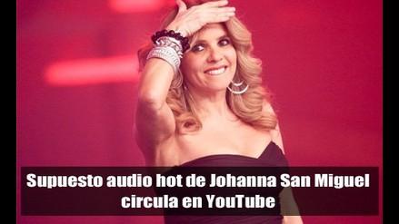 Supuesto audio hot de Johanna San Miguel circula en YouTube