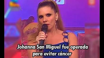 Johanna San Miguel: le retiraron el útero para evitar cáncer