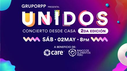 """El Grupo RPP presenta la segunda edición de """"Unidos, Concierto desde Casa"""" a beneficio de CARE y Banco de Alimentos Perú"""
